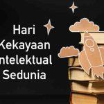 hari kekayaan intelektual sedunia
